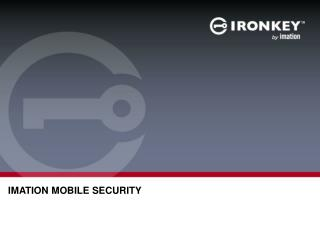 Imation mobile security