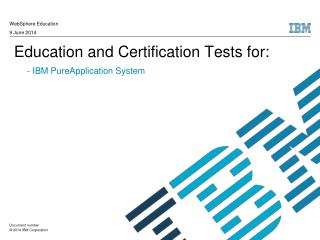 Education and Certification Tests for:  - IBM  PureApplication System