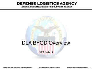 DLA BYOD Overview April 1, 2013