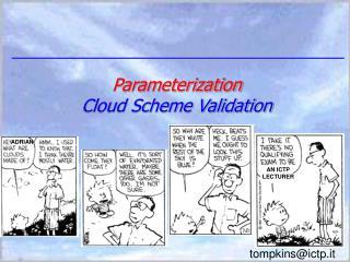 Parameterization Cloud Scheme Validation