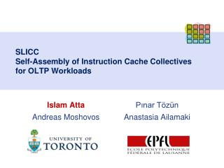 SLICC  Self-Assembly of Instruction Cache  Collectives for  OLTP Workloads