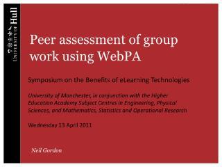 Peer assessment of group work using  WebPA