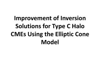 Improvement of Inversion Solutions for Type C Halo CMEs Using the Elliptic Cone Model