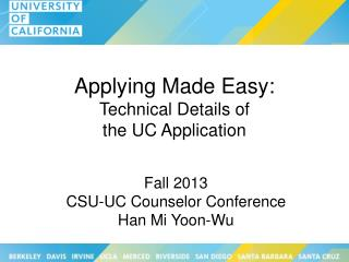 Applying Made Easy:  Technical Details of  the UC Application