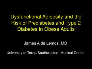 Dysfunctional Adiposity and the Risk of  Prediabetes  and Type 2 Diabetes in Obese Adults