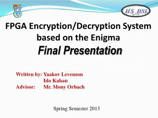 FPGA  Encryption/Decryption System based on the Enigma Final Presentation