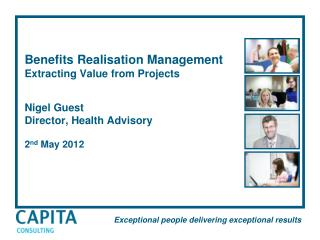 Benefits Realisation Management Extracting Value from Projects Nigel Guest