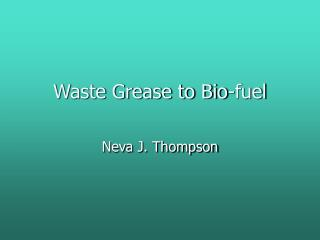 Waste Grease to Bio-fuel