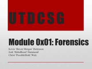 U T D C S G Module 0x01: Forensics