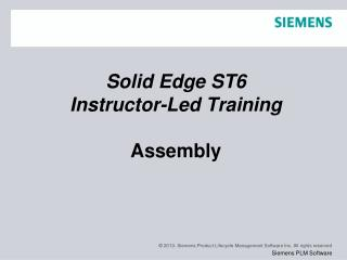 Solid Edge  ST6 Instructor-Led Training Assembly