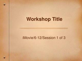 Workshop Title