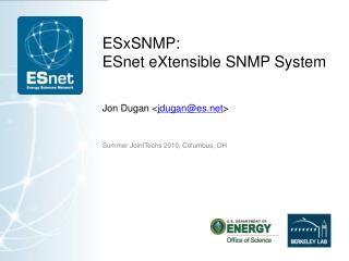 ESxSNMP: ESnet  eXtensible  SNMP System