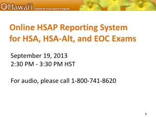 Online HSAP Reporting  System for HSA, HSA-Alt, and EOC Exams