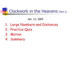 Clockwork in the Heavens (Part I)