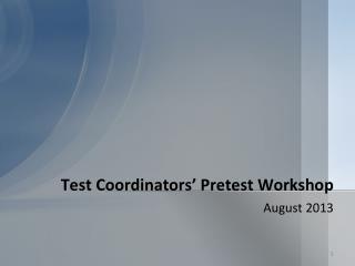 Test Coordinators' Pretest Workshop