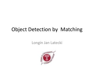 Object Detection by  Matching