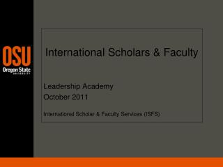 International Scholars & Faculty Leadership Academy October 2011