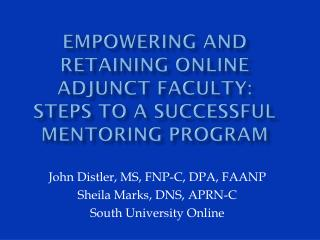 EMPOWERING AND RETAINING ONLINE ADJUNCT FACULTY: STEPS TO A SUCCESSFUL MENTORING PROGRAM
