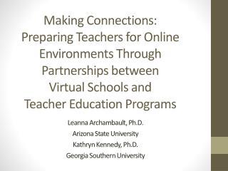 Leanna Archambault,  Ph.D. Arizona State University Kathryn Kennedy, Ph.D.