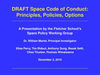 DRAFT Space Code of Conduct:  Principles, Policies, Options