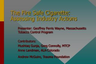 The Fire Safe Cigarette: Assessing Industry Actions