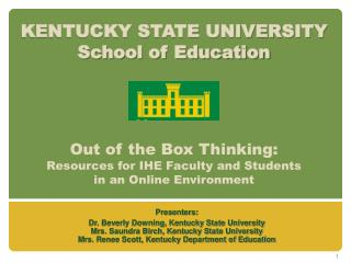 Presenters: Dr. Beverly Downing, Kentucky State University