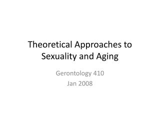 Theoretical Approaches to Sexuality and Aging