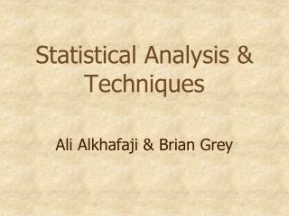 Statistical Analysis & Techniques