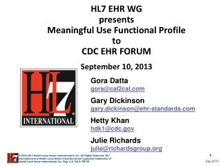 HL7 EHR WG presents Meaningful Use Functional Profile to CDC EHR FORUM September 10, 2013