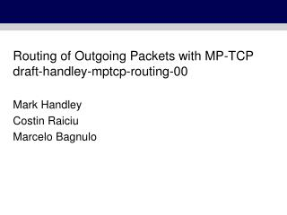 Routing of Outgoing Packets with MP-TCP draft-handley-mptcp-routing-00