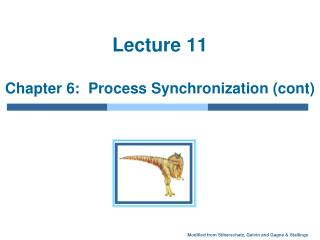 Lecture 11  Chapter 6:  Process Synchronization cont