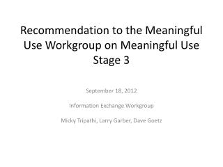 Recommendation to the Meaningful Use Workgroup on Meaningful Use Stage 3