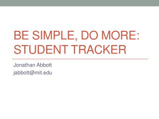 Be Simple, Do more:  Student Tracker