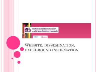 Website, dissemination, background information