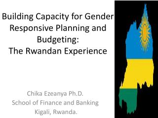 Building Capacity for Gender Responsive Planning and Budgeting:  The Rwandan Experience