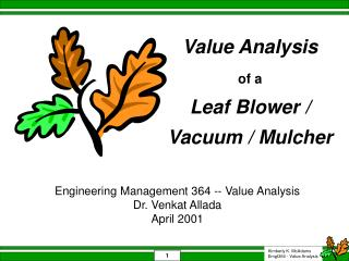 Engineering Management 364 -- Value Analysis Dr. Venkat Allada April 2001