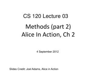 Methods (part 2) Alice In Action,  Ch  2