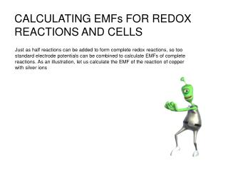 CALCULATING EMFs FOR REDOX REACTIONS AND CELLS