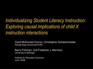 Individualizing Student Literacy Instruction: Exploring causal implications of child X instruction interactions