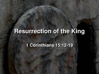 Resurrection of the King