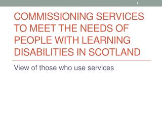 Commissioning Services to meet the Needs of People with learning disabilities in Scotland