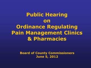 Public Hearing on Ordinance Regulating Pain Management Clinics & Pharmacies