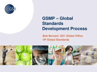 GSMP � Global Standards Development Process