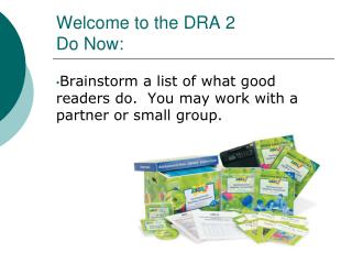 Welcome to the DRA 2  Do Now: