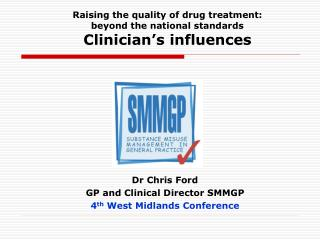 Raising the quality of drug treatment:  beyond the national standards Clinician's influences