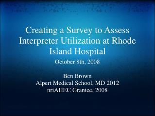 Creating a Survey to Assess Interpreter Utilization at Rhode Island Hospital