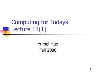 Computing for Todays  Lecture 11(1)