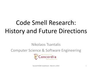 Code Smell Research: History and Future Directions
