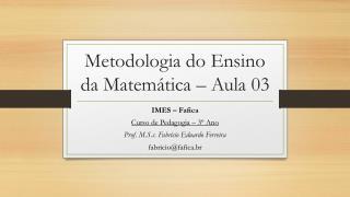 Metodologia do Ensino da Matem�tica � Aula 03