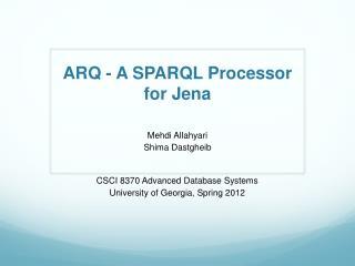 ARQ - A SPARQL Processor for Jena